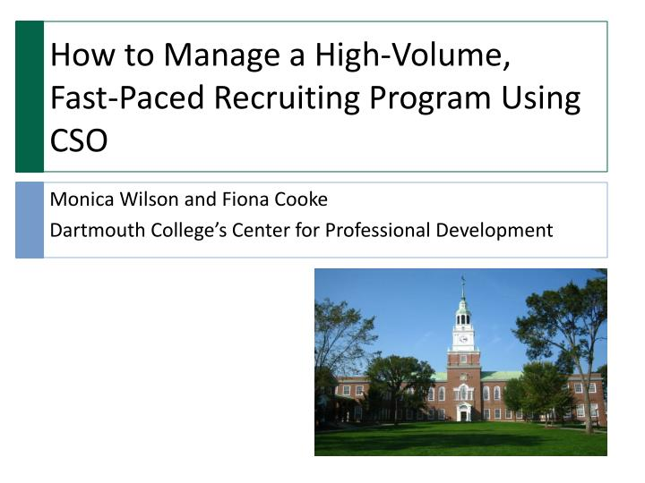 how to manage a high volume fast paced recruiting program using cso n.