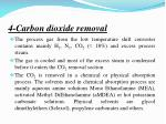 4 carbon dioxide removal