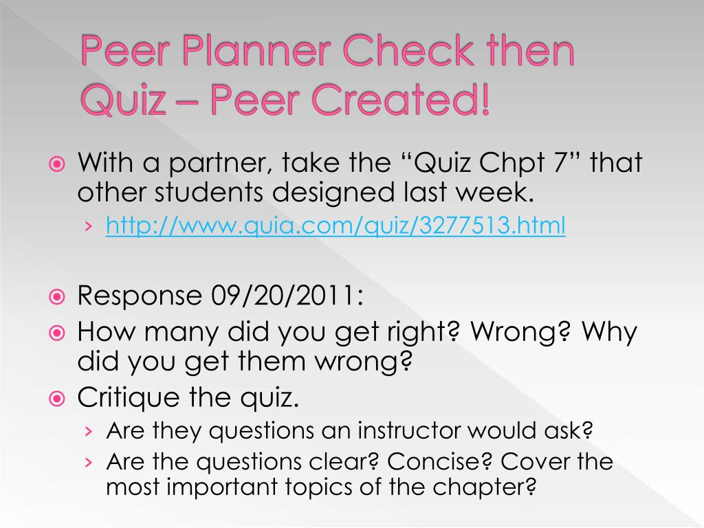Ppt Peer Planner Check Then Quiz Peer Created Powerpoint Presentation Id 2203591