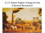 2 1 e steam engine energy for the industrial revolution