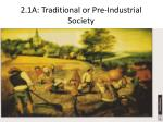 2 1a traditional or pre industrial society