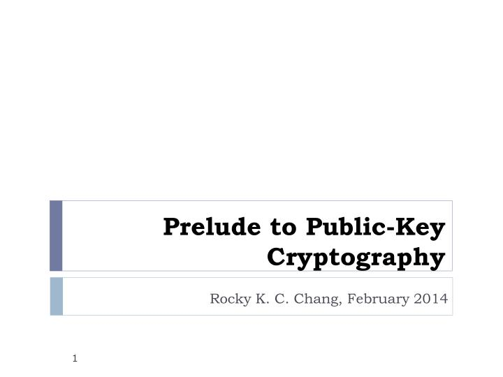 prelude to public key cryptography n.