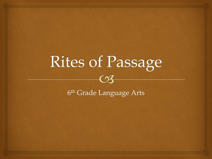 rites of passage n.