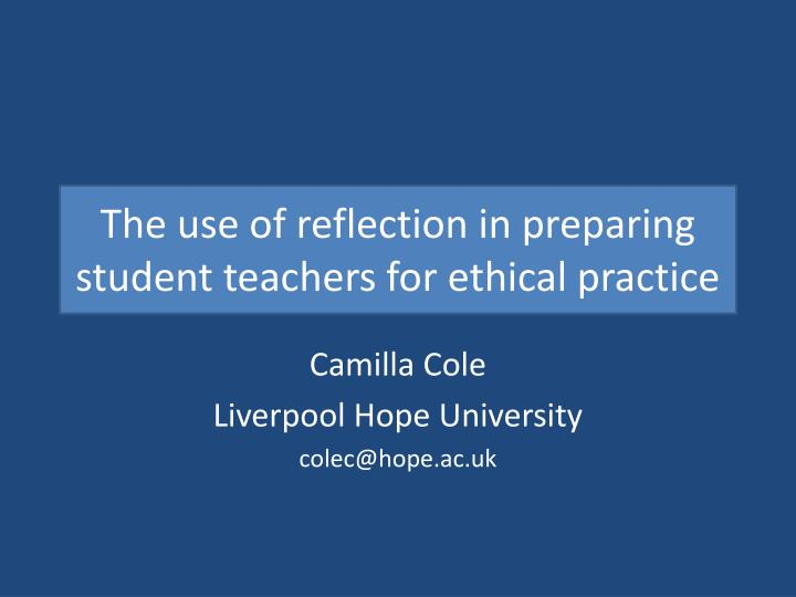 the use of reflection in preparing student teachers for ethical practice n.