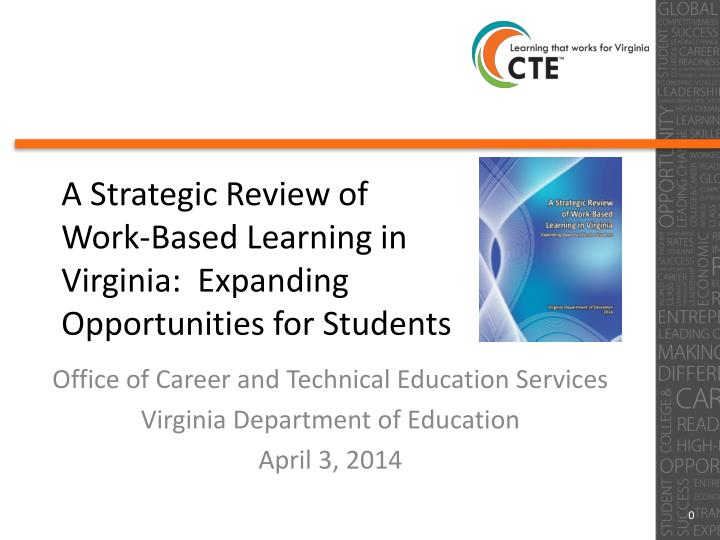 a strategic review of work based learning in virginia expanding opportunities for students n.