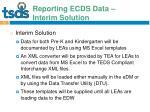 reporting ecds data interim solution