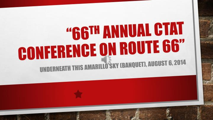 66 th annual ctat conference on route 66 n.