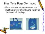 blue tote bags continued