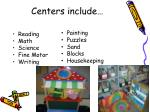 centers include