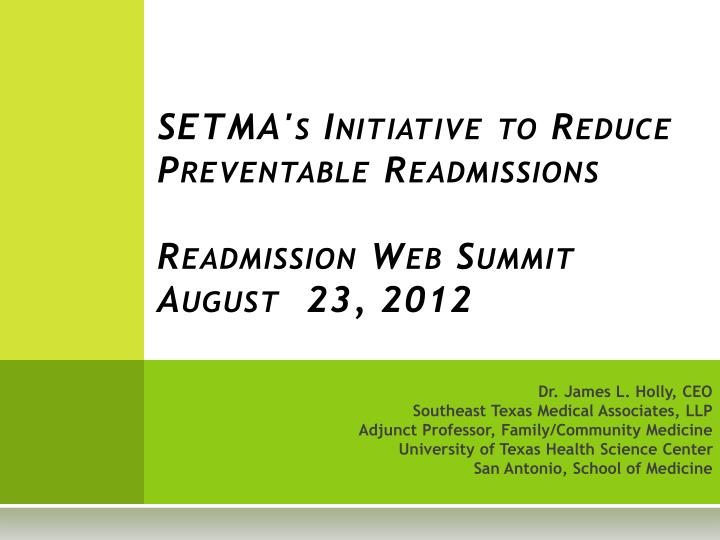 setma s initiative to reduce preventable readmissions readmission web summit august 23 2012 n.