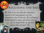 releasing the bag