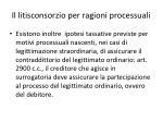 il litisconsorzio per ragioni processuali