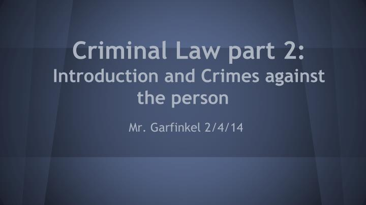 criminal law part 2 introduction and crimes against the person n.