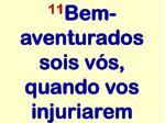 11 bem aventurados sois v s quando vos injuriarem