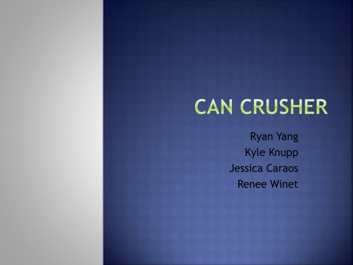 can crusher n.