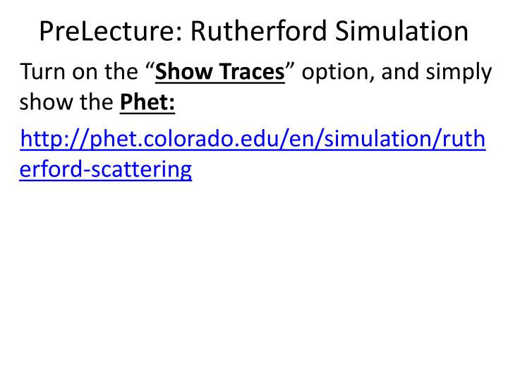prelecture rutherford simulation n.