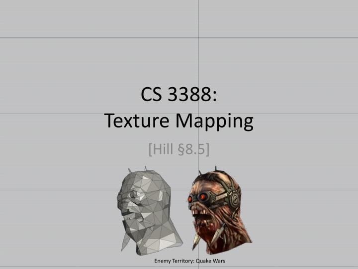 cs 3388 texture mapping n.