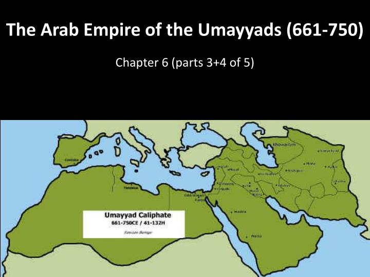 the arab empire of the umayyads 661 750 n.