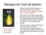 background coal j et i gnition