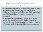 how do we study language change