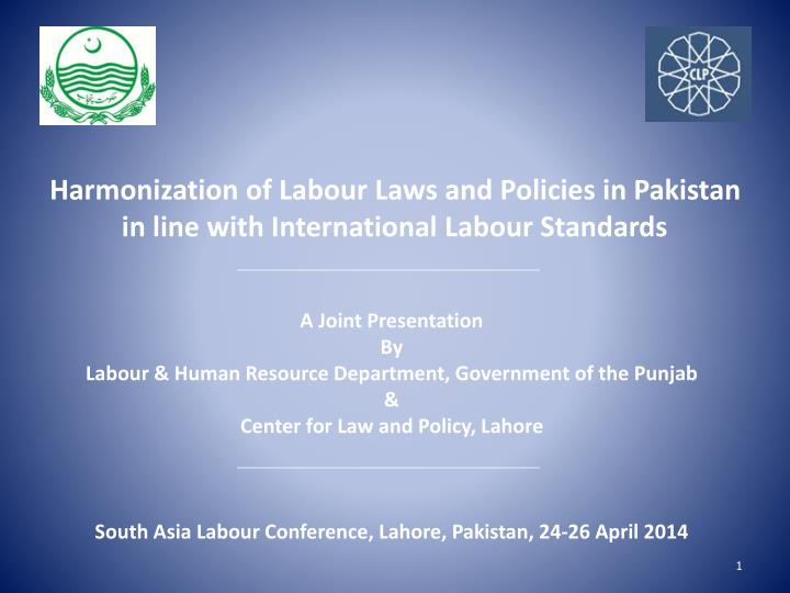 harmonization of labour laws and policies in pakistan in line with international labour standards n.
