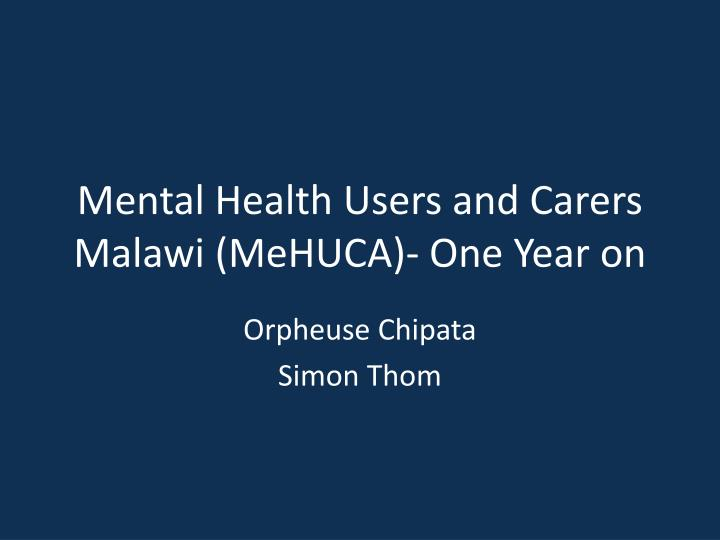 mental health users and carers malawi mehuca one year on n.