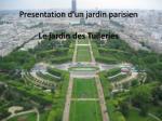 presentation d un jardin parisien le jardin des tuileries