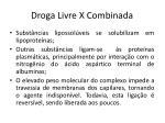 droga livre x combinada