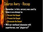 source awry recap