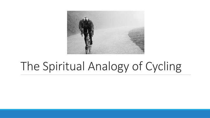 the spiritual analogy of cycling n.