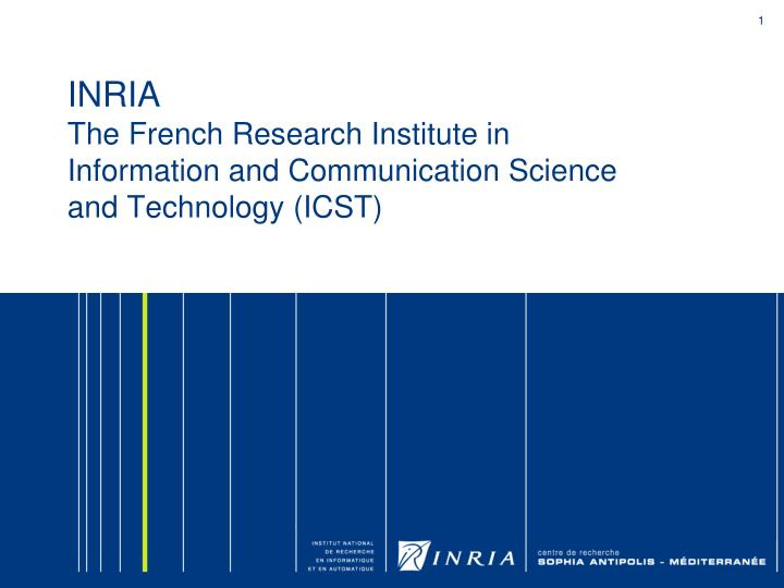 inria the french research institute in information and communication science and technology icst n.