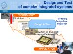 design and test of complex integrated systems1