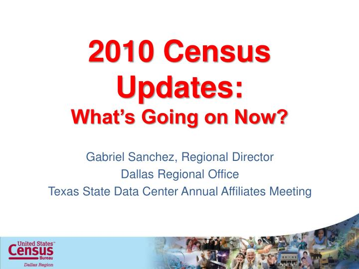 2010 census updates what s going on now n.