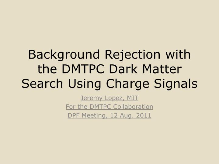 background rejection with the dmtpc dark matter search using charge signals n.