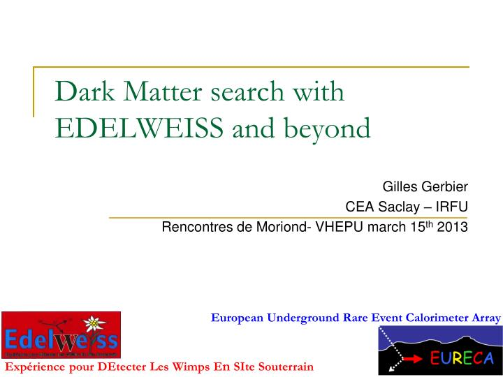 dark matter search with edelweiss and beyond n.