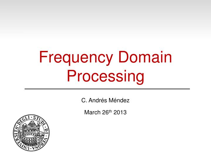 frequency domain processing n.