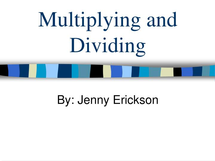multiplying and dividing n.