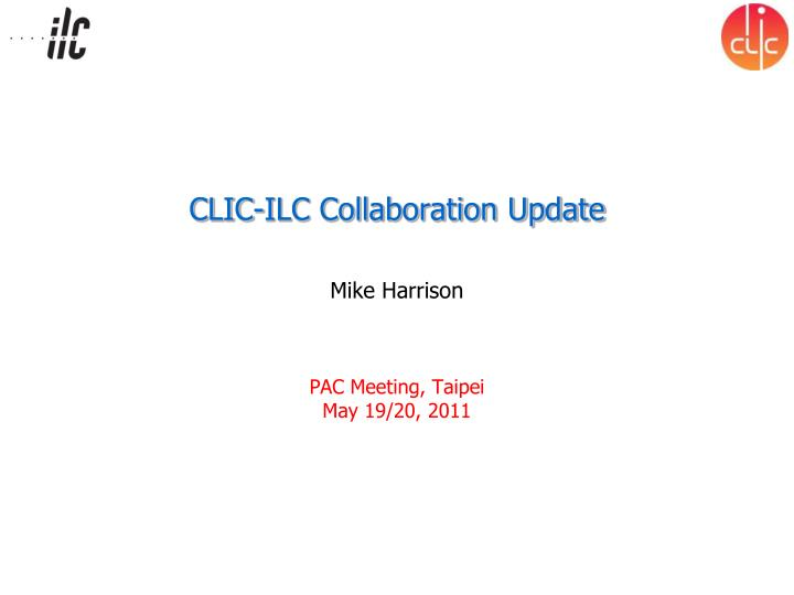clic ilc collaboration update