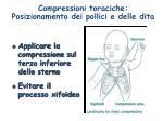 compressioni toraciche posizionamento dei pollici e delle dita