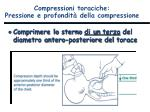compressioni toraciche pressione e profondit della compressione