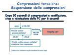 compressioni toraciche sospensione delle compressioni