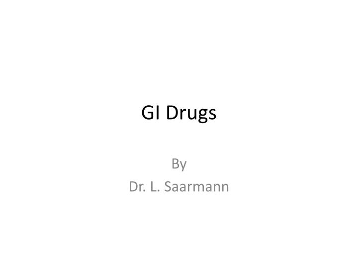 gi drugs n.