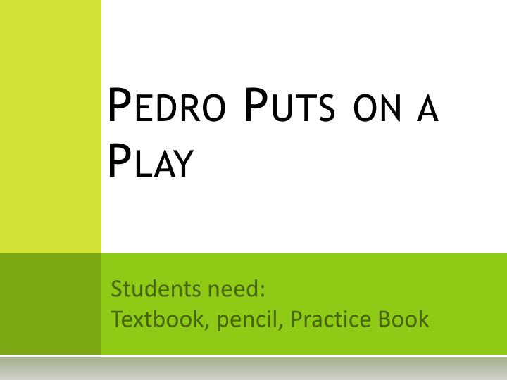 pedro puts on a play n.