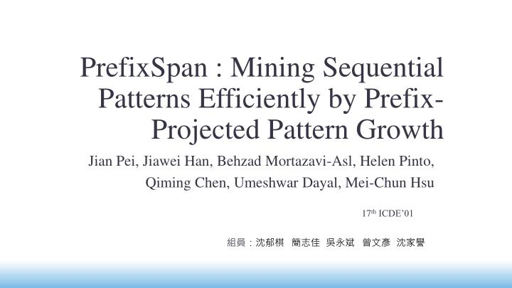 prefixspan mining sequential patterns efficiently by prefix projected pattern growth n.