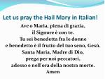 let us pray the hail mary in italian