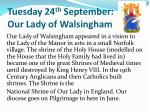 tuesday 24 th september our lady of walsingham