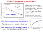 d 0 and d p t spectra in p p 200 gev