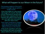 what will happen to our moon in the future2
