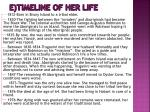 e timeline of her life