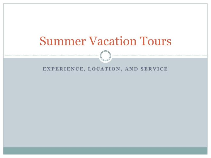 summer vacation tours n.